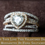 Express Your Love This Valentines Day With Moissanites By Fiona Solitaires